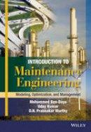 Ben-Daya, Mohamed; Kumar, Uday; Murthy, D. N. Prabhakar - Introduction to Maintenance Engineering - 9781118487198 - V9781118487198