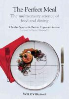 Spence, Charles, Piqueras-Fiszman, Betina - The Perfect Meal: The Multisensory Science of Food and Dining - 9781118490822 - V9781118490822