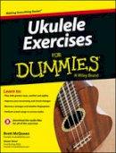 McQueen, Brett, Wood, Alistair - Ukulele Exercises For Dummies - 9781118506851 - V9781118506851