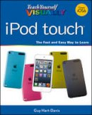 Hart-Davis, Guy - Teach Yourself VISUALLY iPod touch (Teach Yourself VISUALLY (Tech)) - 9781118510445 - V9781118510445