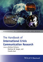- The Handbook of International Crisis Communication Research (Handbooks in Communication and Media) - 9781118516768 - V9781118516768