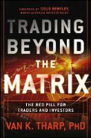Tharp, Van - Trading Beyond the Matrix: The Red Pill for Traders and Investors - 9781118525661 - V9781118525661