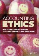 Stuart, Iris; Stuart, Bruce S.; Pedersen, Lars J. T. - Accounting Ethics - 9781118542408 - V9781118542408