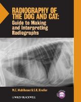 Muhlbauer, M. C., Kneller, S. K. - Radiography of the Dog and Cat: Guide to Making and Interpreting Radiographs - 9781118547472 - V9781118547472
