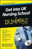 Evered, Andrew - Get into UK Nursing School For Dummies (For Dummies (Career/Education)) - 9781118560389 - V9781118560389