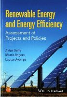 Duffy, Aidan, Rogers, Martin, Ayompe, Lacour - Renewable Energy and Energy Efficiency: Assessment of Projects and Policies - 9781118631041 - V9781118631041