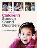 Bowen, Caroline - Children's Speech Sound Disorders - 9781118634028 - V9781118634028