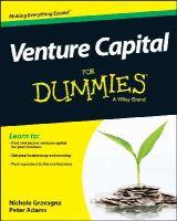 Gravagna, Nicole; Adams, Peter K. - Venture Capital For Dummies - 9781118642238 - V9781118642238