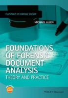 Allen, Michael J. - Foundations of Forensic Document Analysis: Theory and Practice (Essential Forensic Science) - 9781118646892 - V9781118646892