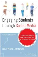 Junco, Reynol - Engaging Students through Social Media: Evidence-Based Practices for Use in Student Affairs - 9781118647455 - V9781118647455