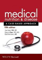 Hark, Lisa, Deen, Darwin, Morrison, Gail - Medical Nutrition and Disease: A Case-Based Approach - 9781118652435 - V9781118652435