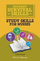 Boyd, Claire - Student Survival Skills: Study Skills for Nurses - 9781118657430 - V9781118657430