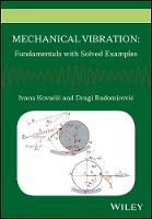 Kovacic, Ivana, Radomirovic, Dragi - Mechanical Vibration: Fundamentals with Solved Examples - 9781118675151 - V9781118675151