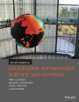 Longley, Paul A., Goodchild, Michael F., Maguire, David J., Rhind, David W. - Geographic Information Science and Systems - 9781118676950 - V9781118676950