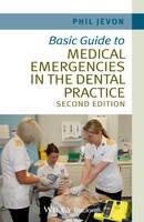 Jevon, Philip - Basic Guide to Medical Emergencies in the Dental Practice - 9781118688830 - V9781118688830