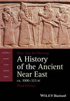Van De Mieroop, Marc - A History of the Ancient Near East, ca. 3000-323 BC (Blackwell History of the Ancient World) - 9781118718162 - V9781118718162