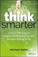 Kallet, Mike - Think Smarter - 9781118729830 - V9781118729830