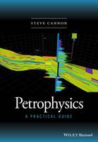Cannon, Steve - Petrophysics: A Practical Guide - 9781118746745 - V9781118746745