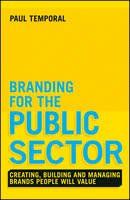 Temporal, Paul - Branding for the Public Sector - 9781118756317 - V9781118756317