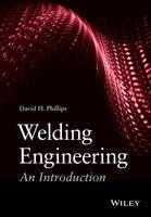 Phillips, David H. - Welding Engineering - 9781118766446 - V9781118766446