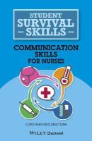 Boyd, Claire, Dare, Janet - Communication Skills for Nurses (Student Survival Skills) - 9781118767528 - V9781118767528
