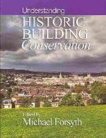 - Understanding Historic Building Conservation - 9781118781593 - V9781118781593