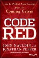 Mauldin, John; Tepper, Jonathan - Code Red - 9781118783726 - V9781118783726