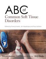 Wardrope, Jim, Hattam, Paul - ABC of Common Soft Tissue Disorders (ABC Series) - 9781118799789 - V9781118799789