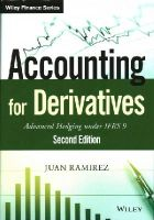 Ramirez, Juan - Accounting for Derivatives: Advanced Hedging under IFRS 9 (The Wiley Finance Series) - 9781118817971 - V9781118817971
