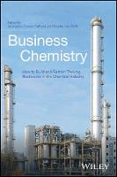 Leker, Jens, Gelhard, Carsten, von Delft, Stephan - Business Chemistry: How to Build and Sustain Thriving Businesses in the Chemical Industry - 9781118858493 - V9781118858493