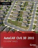 Chappell, Eric - AutoCAD Civil 3D 2015 Essentials: Autodesk Official Press - 9781118871027 - V9781118871027