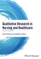 Holloway, Immy, Galvin, Kathleen - Qualitative Research in Nursing and Healthcare - 9781118874493 - V9781118874493