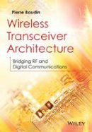 Baudin, Pierre - Wireless Transceiver Architecture: Bridging RF and Digital Communications - 9781118874820 - V9781118874820