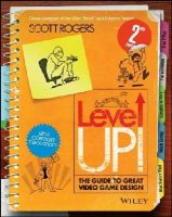 Rogers, Scott - Level Up! The Guide to Great Video Game Design - 9781118877166 - V9781118877166