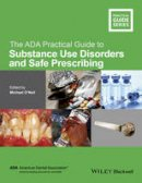 - The ADA Practical Guide to Substance Use Disorders and Safe Prescribing - 9781118886014 - V9781118886014