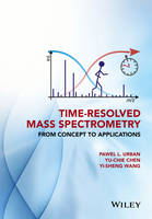 Urban, Pawel; Chen, Yu-Chie; Wang, Yi-Sheng - Time-Resolved Mass Spectrometry - 9781118887325 - V9781118887325