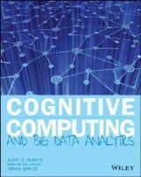 Hurwitz, Judith, Kaufman, Marcia, Bowles, Adrian - Cognitive Computing and Big Data Analytics - 9781118896624 - V9781118896624