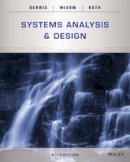 Dennis, Alan, Wixom, Barbara Haley, Roth, Roberta M. - Systems Analysis and Design - 9781118897843 - V9781118897843