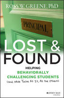 Greene, Ross W. - Lost and Found: Helping Behaviorally Challenging Students (and, While You're At It, All the Others) (J-B Ed: Reach and Teach) - 9781118898574 - V9781118898574