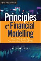 Rees, Michael - Principles of Financial Modelling: Model Design and Best Practices Using Excel and VBA (The Wiley Finance Series) - 9781118904015 - V9781118904015