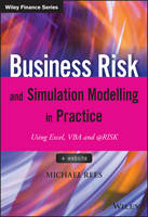 Rees, Michael - Business Risk and Simulation Modelling in Practice: Using Excel, VBA and @RISK (The Wiley Finance Series) - 9781118904053 - V9781118904053