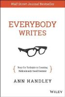 Handley, Ann - Everybody Writes: Your Go-To Guide to Creating Ridiculously Good Content - 9781118905555 - V9781118905555