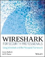 Bullock, Jessey, Parker, Jeff T. - Wireshark for Security Professionals: Using Wireshark and the Metasploit Framework - 9781118918210 - V9781118918210