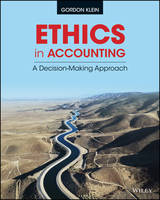 Klein, Gordon - Ethics in Accounting: A Decision-Making Approach - 9781118928332 - V9781118928332