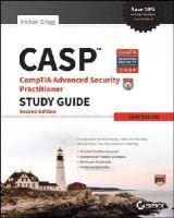 Gregg, Michael - CASP CompTIA Advanced Security Practitioner Study Guide: Exam CAS-002 - 9781118930847 - V9781118930847