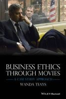 Teays, Wanda - Business Ethics Through Movies: A Case Study Approach - 9781118941942 - V9781118941942