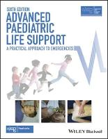 Advanced Life Support Group - Advanced Paediatric Life Support: A Practical Approach to Emergencies (Advanced Life Support Group) - 9781118947647 - V9781118947647