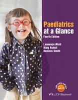 Miall, Lawrence, Rudolf, Mary, Smith, Dominic - Paediatrics at a Glance - 9781118947838 - V9781118947838