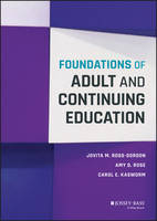 Ross-Gordon, Jovita M., Rose, Amy D., Kasworm, Carol E. - Foundations of Adult and Continuing Education - 9781118955093 - V9781118955093