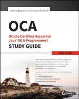Boyarsky, Jeanne, Selikoff, Scott - OCA: Oracle Certified Associate Java SE 8 Programmer I Study Guide: Exam 1Z0-808 - 9781118957400 - V9781118957400
